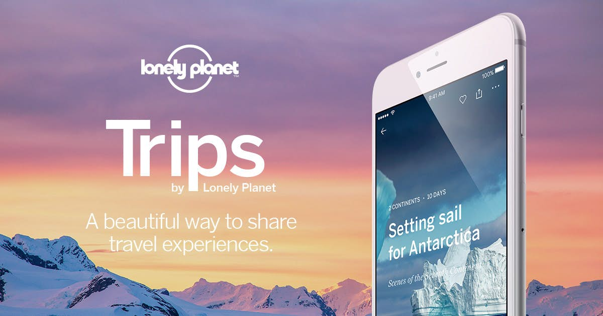 Trips by Lonely Planet - share your travel experiences