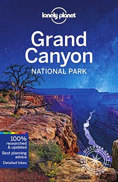 The Lonely Planet Guide to Grand Canyon National Park